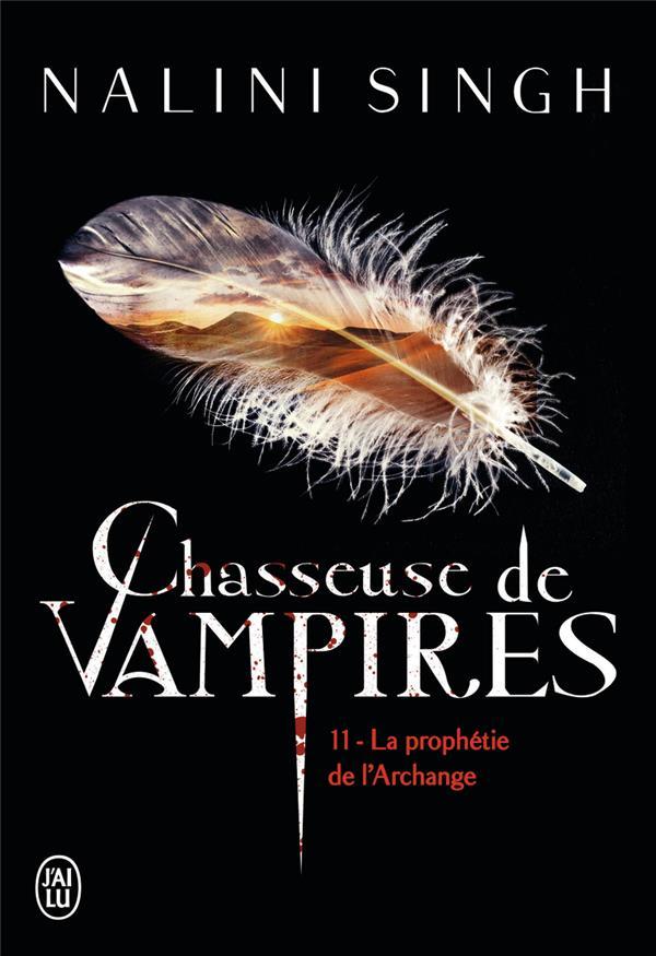 Chasseuse De Vampires T.11 ; La Prophetie De L'Archange