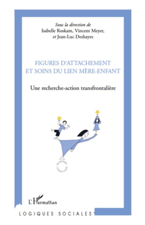 Figures d'attachement et soins du lien mère-enfant ; une recherche action transfrontalière