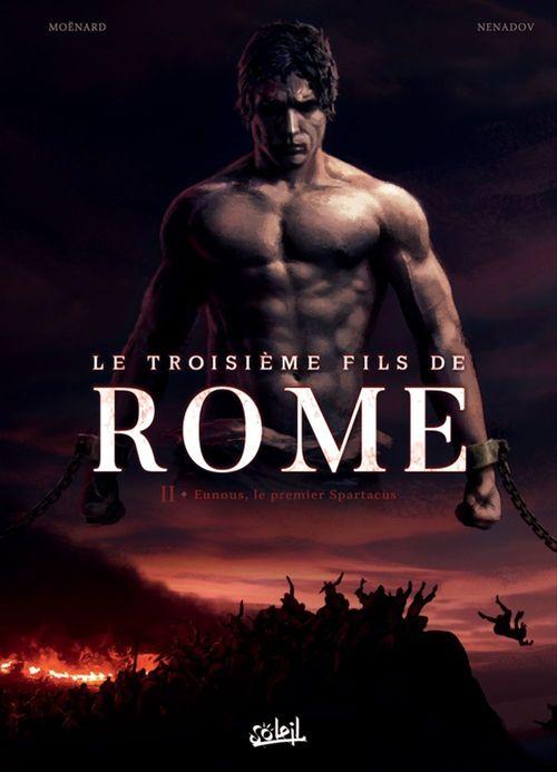 Le troisième fils de Rome T.2 ; Eunous, le premier Spartacus