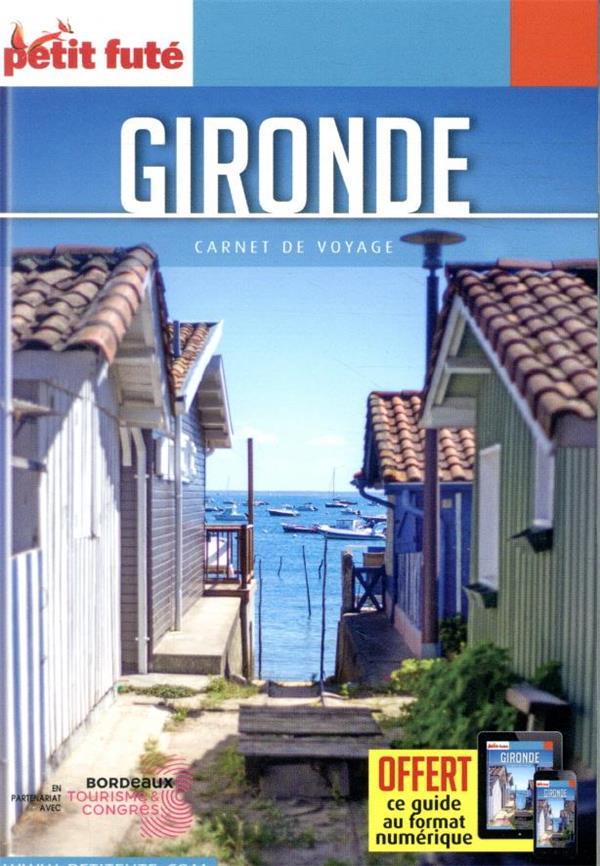 GUIDE PETIT FUTE ; CARNETS DE VOYAGE ; Gironde (édition 2021/2022)