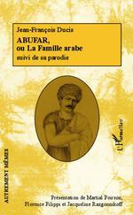Vente Livre Numérique : Abufar ou La Famille arabe  - Martial Poirson - Jacqueline Razgonnikoff - Florence Filippi