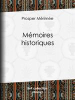 Vente Livre Numérique : Mémoires historiques  - Prosper Mérimée