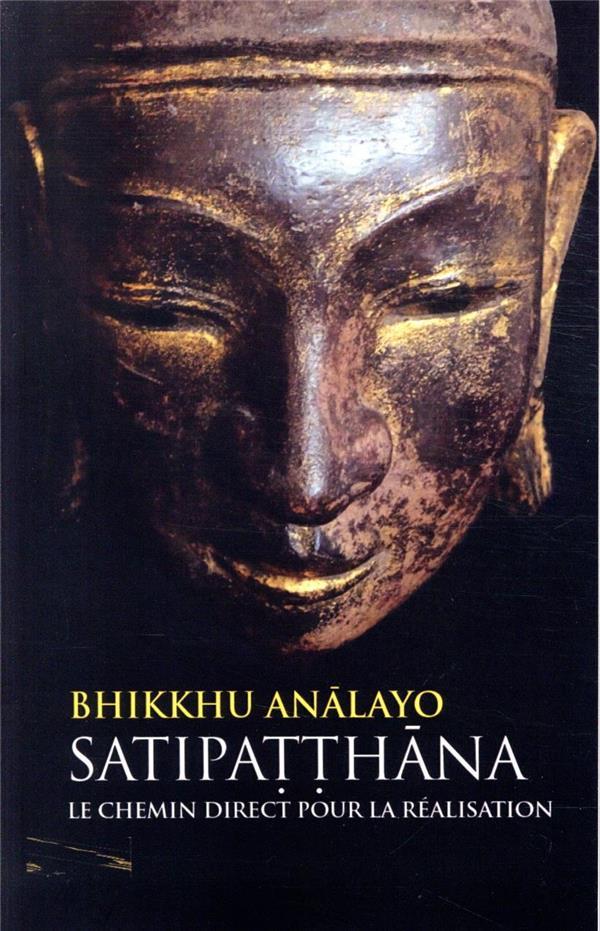 Satipatthana, le chemin direct pour la réalisation