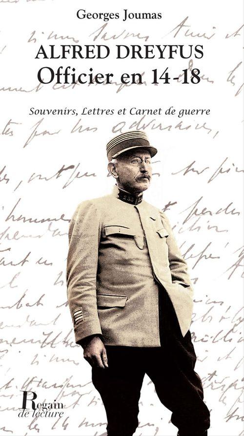 Alfred Dreyfus, officier en 14-18 ; souvenirs, lettres et carnet de guerre
