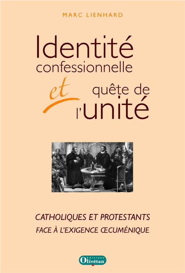 Identité confessionnelle et quête de l'unité ; catholiques et protestants face à l'exigence oecuménique