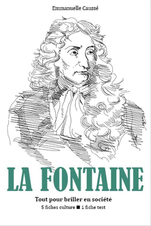 Jean de La Fontaine - Tout pour briller en société