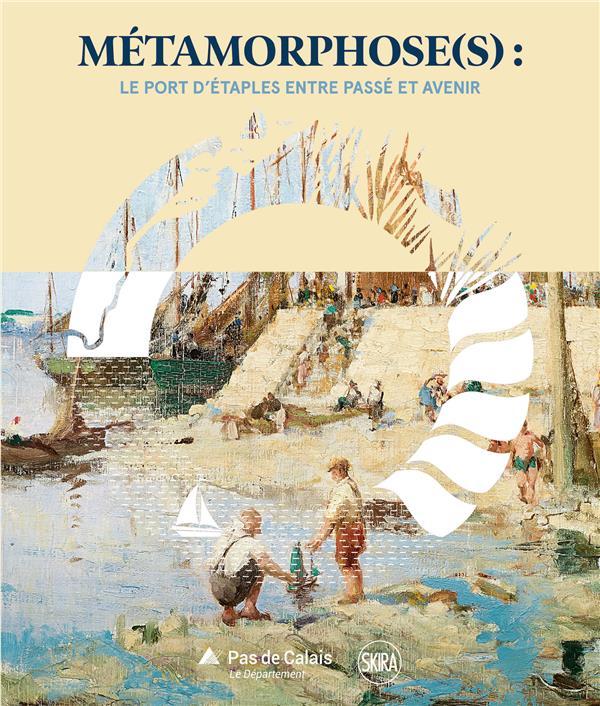 Métamorphose(s) : le port d'Etaples entre passé et avenir