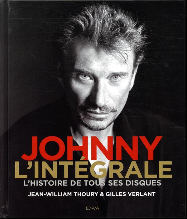 Johnny l'intégrale ; l'histoire de tous ses disques