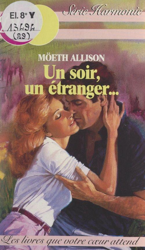 Un soir, un étranger...  - Moeth Allison