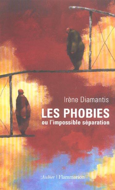 Les phobies - ou l'impossible separation