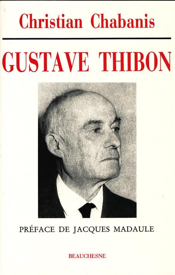 Gustave Thibon ; témoin de la lumière
