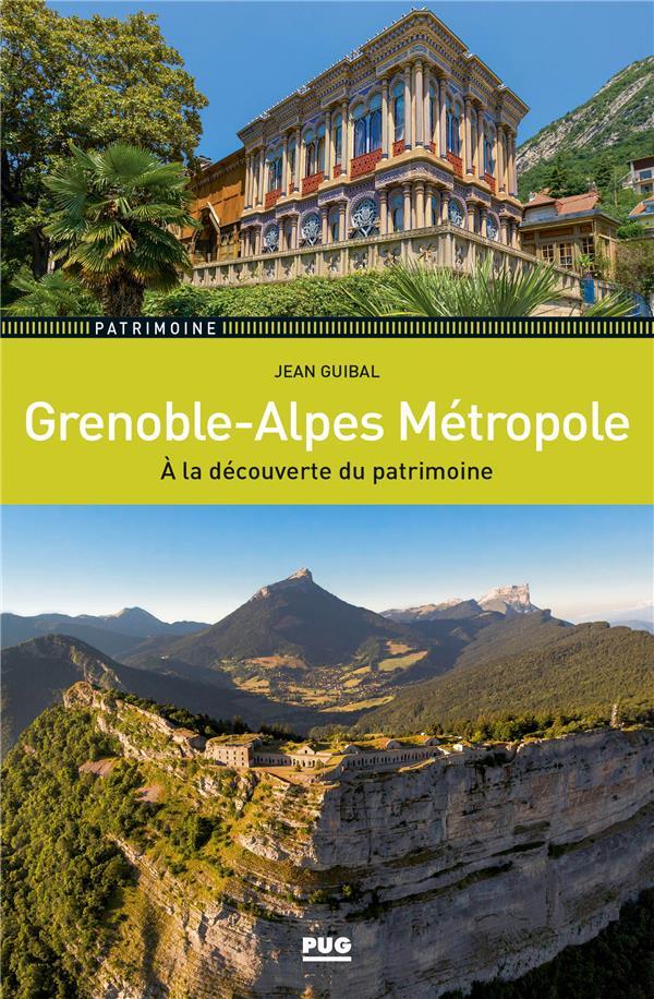 Grenoble-Alpes Métropole ; à la découverte du patrimoine