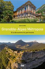 Couverture de Grenoble-Alpes Metropole - A La Decouverte Du Patrimoine