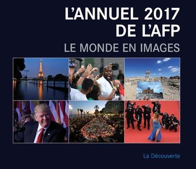 L'annuel 2017 de l'AFP ; le monde en images