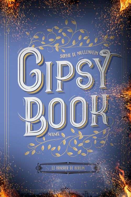 Gipsy book T.2 ; le brasier de Berlin