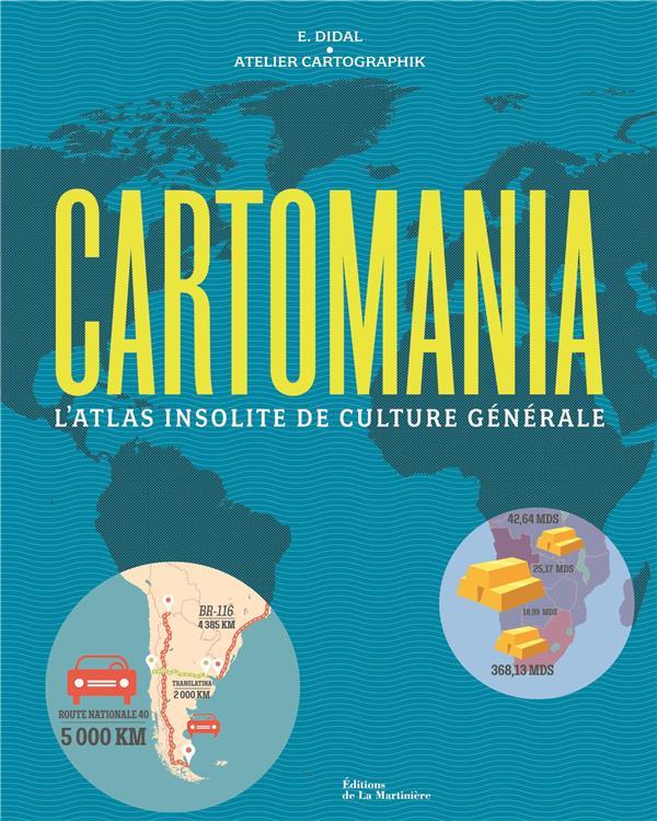 Cartomania ; l'atlas insolite de culture générale