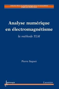 Analyse numerique en electromagnetisme, la methode tlm (coll. micro et nanoelectronique micro et nan