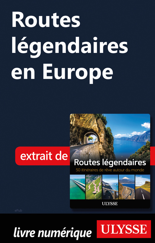 Routes légendaires en Europe