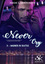 Vente EBooks : Never cry t.3 : madness at Seattle  - Angie L. Deryckère