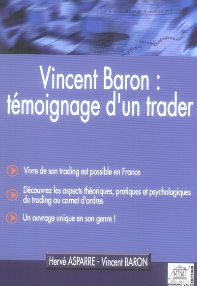 Vincent Baron : Temoignage D'Un Trader ; Vivre De Son Trading Est Possible En France ...