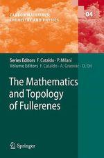 The Mathematics and Topology of Fullerenes  - Ottorino Ori - Ante Graovac - Franco Cataldo