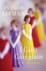 I Can't Complain  - Elinor Lipman