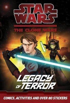 Star Wars, the clone wars ; legacy of terror