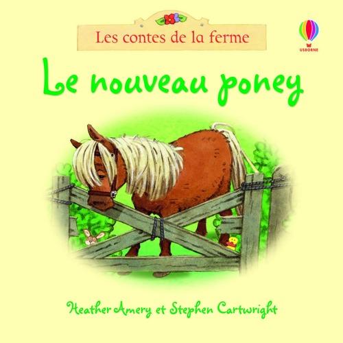 Le nouveau poney - Les contes de la ferme