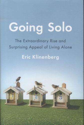 Going solo - the extraordinary rise and surprising appeal of living alone