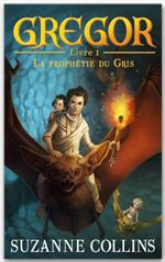 Vente Livre Numérique : Gregor 1 - La Prophétie du Gris  - Suzanne Collins