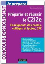 Je prépare ; préparer et réussir le C2i2e ; enseignants des écoles, collèges et lycées, CPE