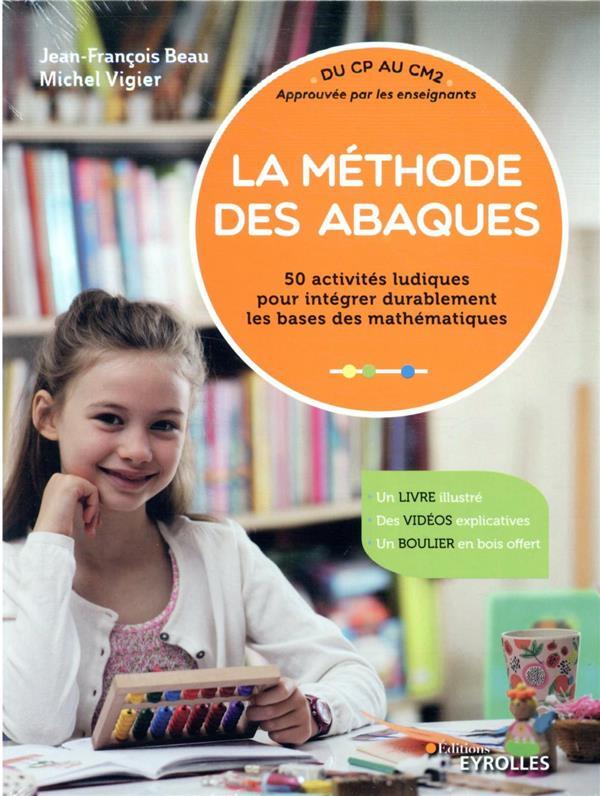 La méthode des Abaques : du CP au CM2 : approuvée par les enseignants