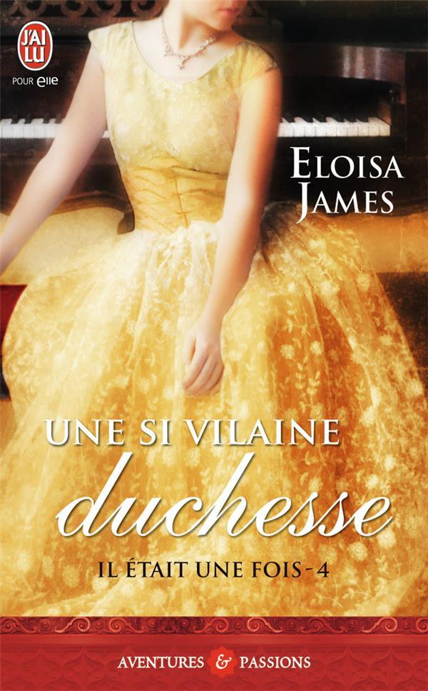 Il était une fois t.4 ; une si vilaine duchesse