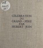 Vente Livre Numérique : Célébration du grand-père  - Hubert Juin
