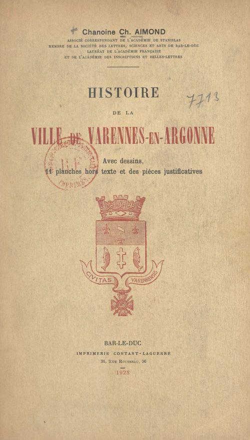 Histoire de la ville de Varennes-en-Argonne  - Charles Aimond
