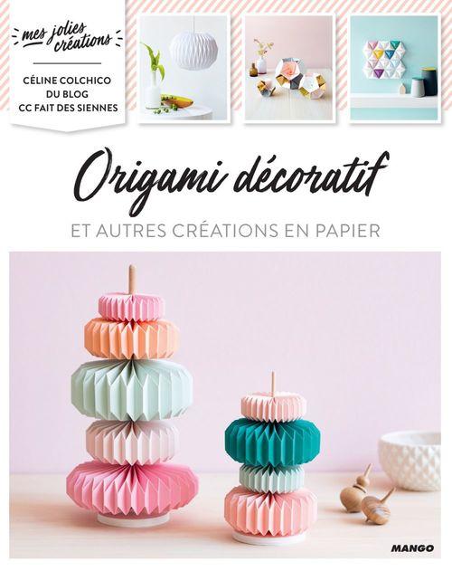 Origami décoratif ; et autres créations en papier