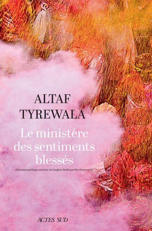 Le ministère des sentiments blessés  - Altaf Tyrewala