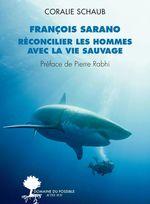 Vente Livre Numérique : François Sarano, réconcilier les hommes avec la vie sauvage