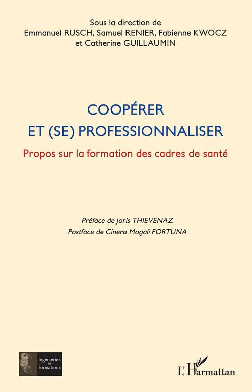 Coopérer et (se) professionnaliser  - Emmanuel Rusch  - Samuel Renier  - Catherine Guillaumin  - Fabienne Kwocz