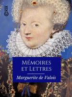 Mémoires et Lettres  - Marguerite De France - François Guessard