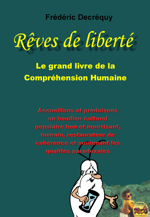 Rêves de liberté ; le grand livre de la compréhension humaine