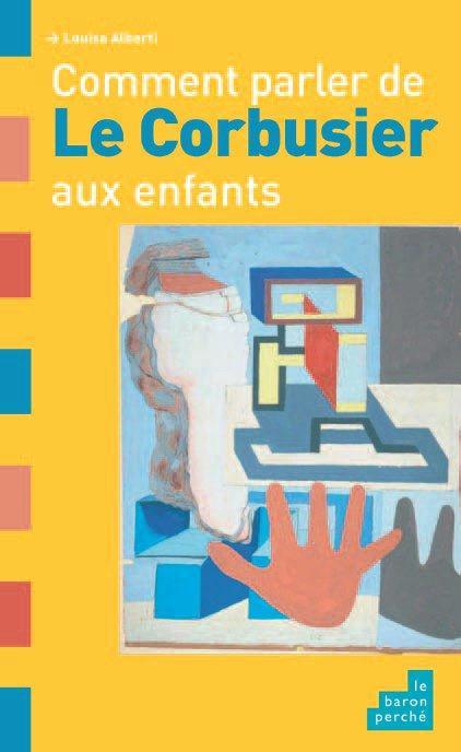 Comment parler de le Corbusier aux enfants