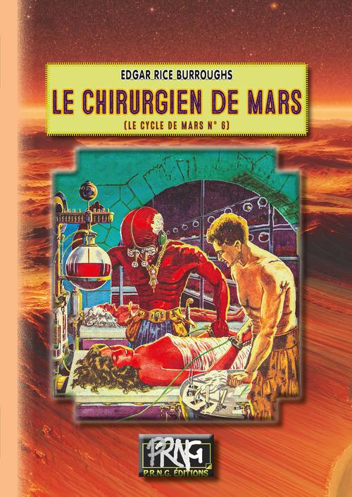 Le Chirurgien de Mars (Cycle de Mars n° 6)