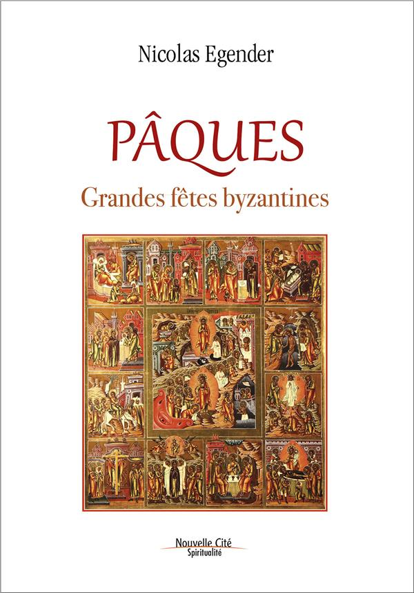 PAQUES  -  GRANDES FETES BYZANTINES