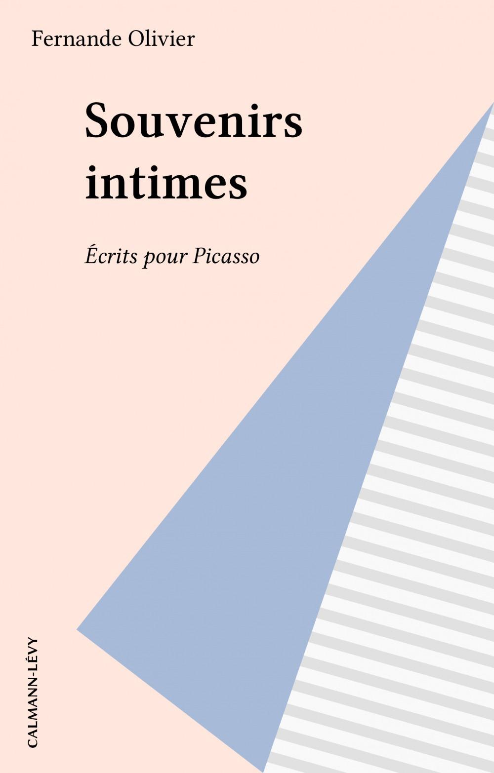 Souvenirs intimes  - Fernande Olivier