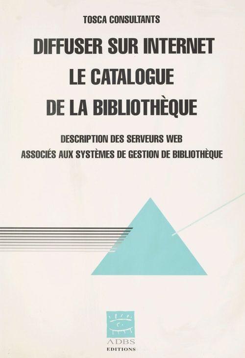 Diffuser sur internet le catalogue de labibliotheque description des serveurs web associes aux syste