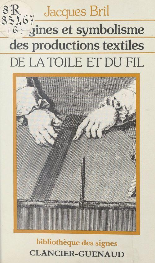 De la toile et du fil : origines et symbolisme des productions textiles