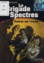 Vente Livre Numérique : La Brigade des spectres (5) : Ombres sur l'écran  - Alain Venisse