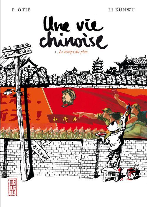 Une vie chinoise t.1 ; le temps du père