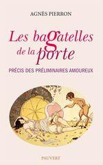 Vente Livre Numérique : Les bagatelles de la porte  - Agnès Pierron